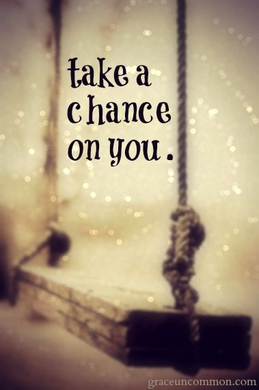 Take a chance on you